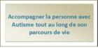 Formation pour les Proches Aidants : accompagner la personne avec autisme tout au long de son parcours de vie - Rouen