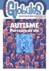 Magazine Globules Dossier Autisme Parcours de vie - Mai 2019