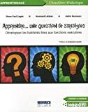 Apprendre une question de stratégies : développer les habiletés liées aux fonctions exécutives