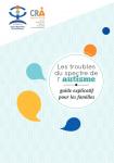 Les troubles du spectre de l'autisme, guide explicatif pour les familles